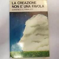 La creazione non è una favola - Domenico E.Ravalico 1977 Edizioni Paoline
