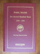 PARIS, MAINE THE SECOND HUNDRED YEARS 1893-1993: Paris Cape Hist. Society - 1994