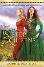 The Sister Queens by Sophie Perinot (2012, Paperback)