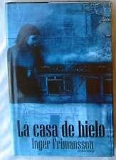 LA CASA DE HIELO - INGER FRIMANSON - CIRCULO DE LECTORES 2003 - VER DESCRIPCIÓN