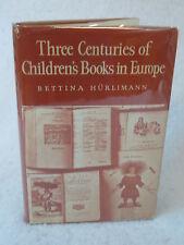 Hurlimann  THREE CENTURIES OF CHILDREN'S BOOKS IN EUROPE 1968 1stEd Illust'd