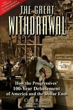 The Great Withdrawal: How the Progressives' 100-Year Debasement of America and