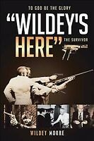 Wildey's Here : The Survivor, Paperback by Moore, Wildey, Like New Used, Free...
