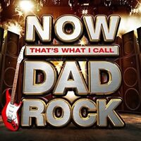 NOW Thats What I Call Dad Rock [CD]