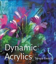 Dynamic Acrylics by Soraya French (Hardback, 2009) AS NEW - FREE POSTAGE