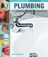 New, Plumbing: The Complete Guide to Professional Plumbing (New Holland Professi