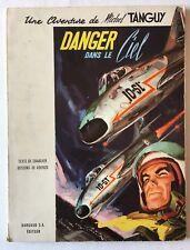 (A62) BD AVENTURE DE MICHEL TANGUY - DANGER DANS LE CIEL - 2e TRIM 1967 - TBE