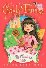 The Chocolate Rose (Candy Fairies) by Helen Perelman
