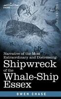 Narrative of the Most Extraordinary and Distressing Shipwreck of the Whale-sh...