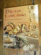 Bijoux fantaisie à faire soi-même / Michèle Coudert