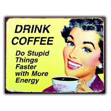 DRINK COFFEE DO STUPID THINGS FASTER METAL WALL PLAQUE Sign funny kitchen cafe