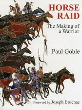 Horse Raid : The Making of a Warrior by Paul Goble (2014, Picture Book)