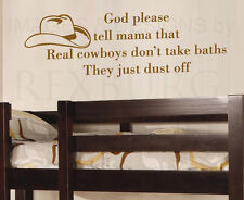Wall Quote Decal Vinyl Sticker Art Real Cowboys Don't Take Baths Boy's Room K25