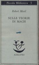 SULLE TEORIE DI MACH ROBERT MUSIL ADELPHI ED. FILOSOFIA D83