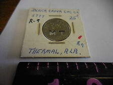 #2777 A25  RARE BLACK CREEK C & C CO.  25  CENT TOKEN --THERMAL,ALA.