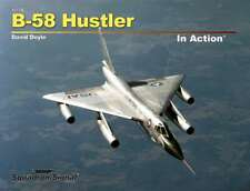 B-58 Hustler in Action (2015 edition) (Squadron Signal 10239)