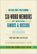 Not Quite What I Was Planning : Six-Word Memoirs by Writers Famous and Obscure