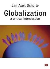Globalization: A Critical Introduction By Jan Aart Scholte. 9780333660225