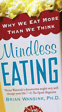 USED (GD) Mindless Eating: Why We Eat More Than We Think by Brian Wansink