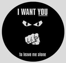 I want you to leave me alone  Iron On Transfer