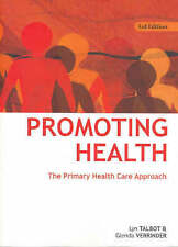Promoting Health: The Primary Health Care Approach by Glenda Verinder, Lyn Talb…