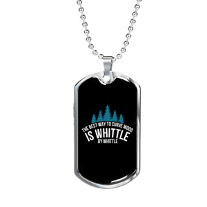 """Whittle By whittle Woodworker Dog Tag Stainless Steel or 18k Gold w 24"""""""