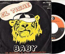 EL TIGRE disco 45 giri BABY + HAPPYNESS IS Made in ITALY 1975 stampa ITALIANA