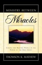 Ministry Between Miracles by Thomson K. Mathew (2002, Paperback)