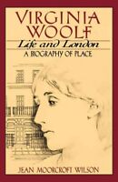 Virginia Woolf, Life and London: A Biography of Place, Like New Used, Free sh...