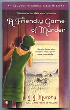 Algonquin Round Table 3 A FRIENDLY GAME OF MURDER J J Murphy First Printing