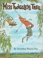 Miss Twiggley's Tree: By Dorothea Warren Fox