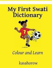 My First Swati Dictionary : Colour and Learn by kasahorow (2013, Paperback,...