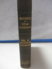 The Elements of Steam Engineering, Vol. II, 1897 First Edition