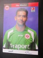 21362 Oka Nikolov Eintracht Frankfurt 06-07 original signierte Autogrammkarte