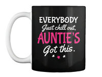 Aunties Got This! - Everybody Just Chill Out, Auntie's This. Gift Coffee Mug