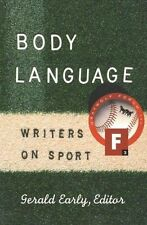 Body Language: Writers on Sport (Graywolf Forum) by Early, Gerald