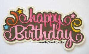 HAPPY BIRTHDAY TITLE  girl paper piecing title premade scrapbook page Rhonda