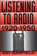 Listening to Radio, 1920-1950