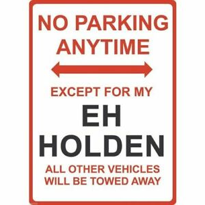 """Metal Sign - """"NO PARKING EXCEPT FOR MY EH Holden"""""""