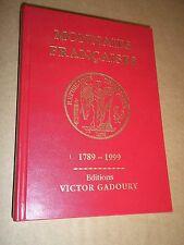 """""""MONNAIES FRANCAISES 1789-1999"""" 14e EDITION (1999) NUMISMATIQUE / V. GADOURY"""