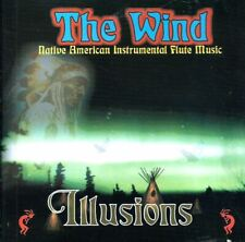 The Wind ~ Illusions: Native American Flute Music CD