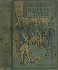 STORAGE OF BRAVE OLD TIMES (1904) HELEN M. CLEVELAND, ILLUSTRATED
