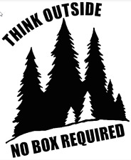 THINK OUTSIDE NO BOX REQUIRED -  VINYL DECAL WINDOW LAPTOP WALL DECOR CAR