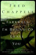 Farewell, I'm Bound to Leave You : Stories by Fred Chappell (1996, Paperback)