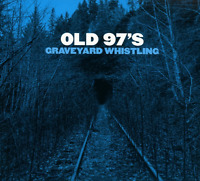 Graveyard Whistling, Old 97s [AUDIO CD] NEW