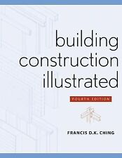 Building Construction Illustrated by Francis D. K. Ching, Francis D. Ching...