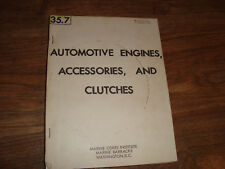 Automotive Engines Accessories And Clutches Marine Corps Institute 35.7 1962