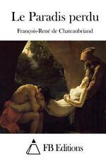 Le Paradis Perdu by François-René de Chateaubriand (2015, Paperback)