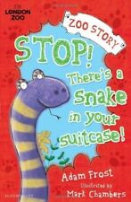 Stop! There's a Snake in Your Suitcase! (Zoo Story) - New Book Frost, Adam