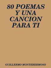 80 Poemas y una Cancion para Ti by Guillermo Montehermoso (2013, Paperback)